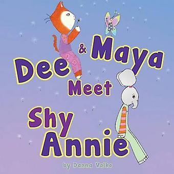 Dee and Maya Meet Shy Annie by Valko & Danna