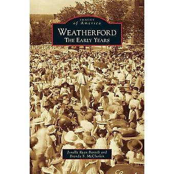 Weatherford The Early Years by Bartoli & Jonelle Ryan