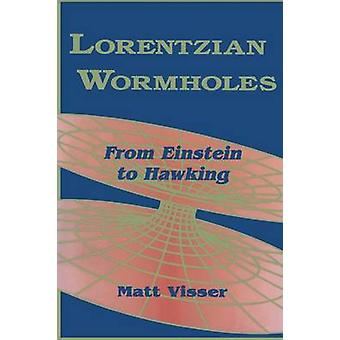Lorentzian Wormholes From Einstein to Hawking di Visser & Matt