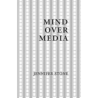 Mind Over Media by Stone & Jennifer