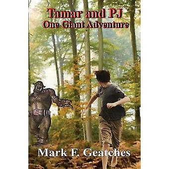 Tamar and PJ One Giant Adventure by Geatches & Mark F