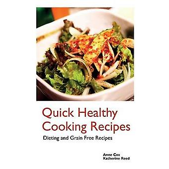 Quick Healthy Cooking Recipes Dieting and Grain Free Recipes by Cox & Anne