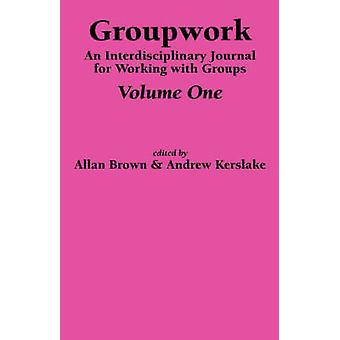 Groupwork Volume One by Brown & A.