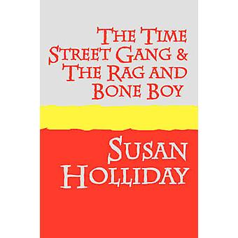 The Time Street Gang and The Rag and Bone Boy large print by Holliday & Susan