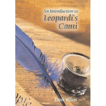 An Introduction to Leopardis Canti by Williams & P.