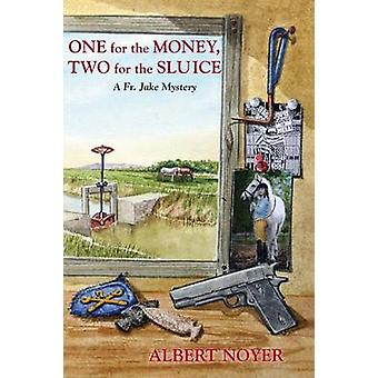 One for the Money Two for the Sluice A Fr. Jake Mystery by Noyer & Albert