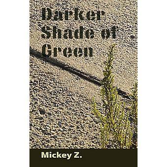 Darker Shade of Green by Z & Mickey