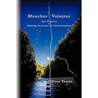 Mouches Volantes  Eye Floaters as Shining Structure of Consciousness by Tausin & Floco