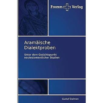 Aramaische Dialektproben by Dalman Gustaf