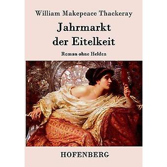 Jahrmarkt der Eitelkeit by William Makepeace Thackeray