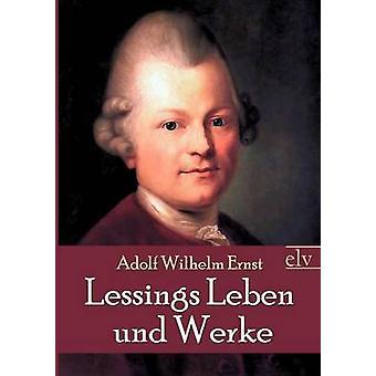 Lessings Leben und Werke by Ernst & Adolf Wilhelm