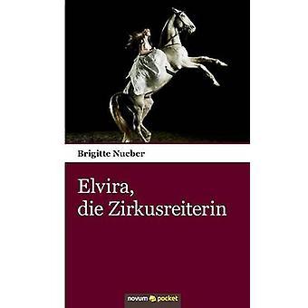 Elvira die Zirkusreiterin by Nueber & Brigitte