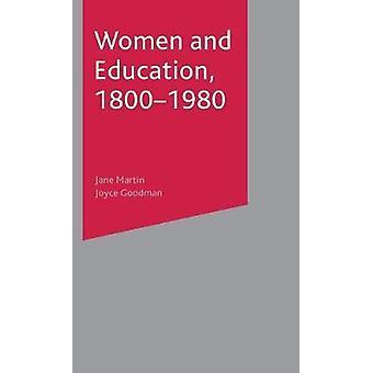 Women and Education 18001980 by Martin & JaneGoodman & Joyce