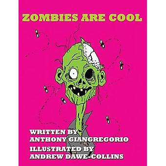 Zombies Are Cool by Giangregorio & Anthony