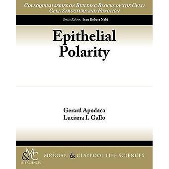 Epithelial Polarity by Apodaca & Gerard