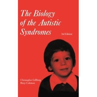 The Biology of the Autistic Syndromes by Gillberg & Christopher