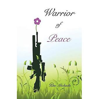 Warrior of Peace by Michaels & Kim