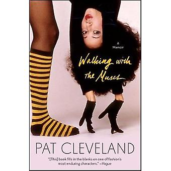 Walking with the Muses - A Memoir by Pat Cleveland - 9781501108235 Book