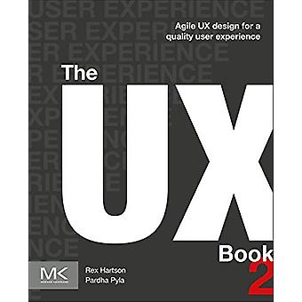The UX Book - Agile UX Design for a Quality User Experience by Rex Har