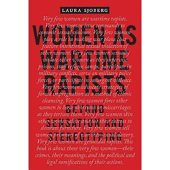 Women as Wartime Rapists - Beyond Sensation and Stereotyping by Laura