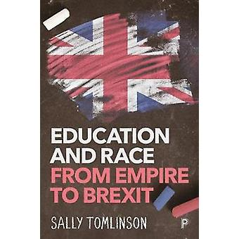 Education and Race from Empire to Brexit by Sally Tomlinson - 9781447