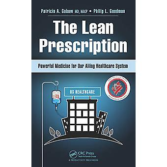 The Lean Prescription - Powerful Medicine for Our Ailing Healthcare Sy