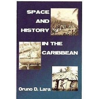 Space and History in the Caribbean by Oruno D. Lara - 9781558764002 B