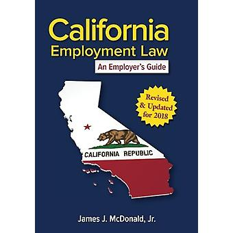 California Employment Law - An Employer's Guide by James J. McDonald -