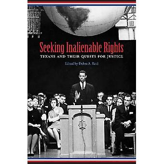 Seeking Inalienable Rights - Texans and Their Quests for Justice by De