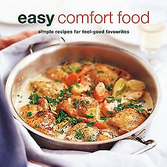 Easy Comfort Food - Over 100 Delicious Recipes for Feel-Good Favourite