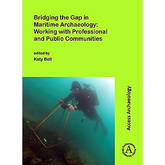 Bridging the Gap in Maritime Archaeology - Working with Professional a