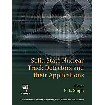 Solid State Nuclear Track Detectors and Their Applications by N. L. S