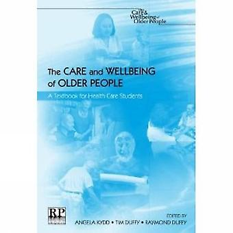 Opiekę i dobre samopoczucie osób starszych: Podręcznik dla studentów opieki zdrowotnej: Podręcznik dla studentów opieki zdrowotnej