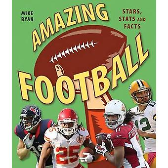Amazing Football - Stars - STATS and Facts by Mike Ryan - 978177085777