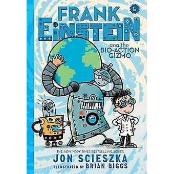 Frank Einstein and the BioAction Gizmo Frank Einstein Series 5 by Scieszka & Jon