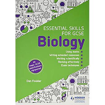 Essential Skills for GCSE Biology by Dan Foulder - 9781510460003 Book