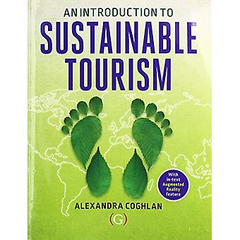 An Introduction to Sustainable Tourism by Alexandra Coghlan - 9781911