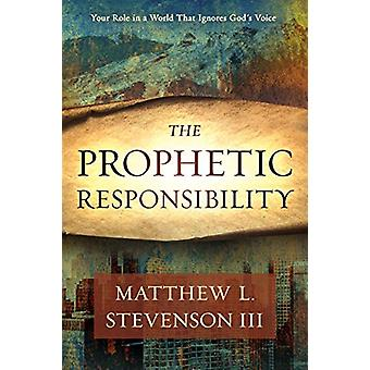 Prophetic Responsibility - The by Matthew Stevenson - 9781629995311 B