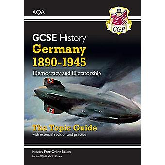 New Grade 9-1 GCSE History AQA Topic Guide - Germany - 1890-1945 - Dem