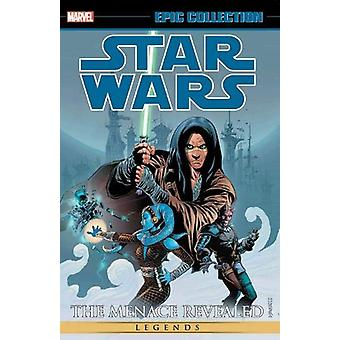 Star Wars Legends Epic Collection - The Menace Revealed Vol. 2 by John