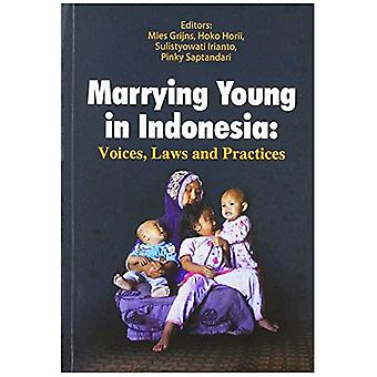 Marrying Young in Indonesia - Voices - Laws and Practices by Mies Grij