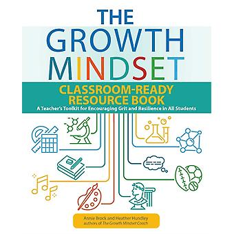 The Growth Mindset Classroomready Resource Book by Brock & AnnieHundley & Heather