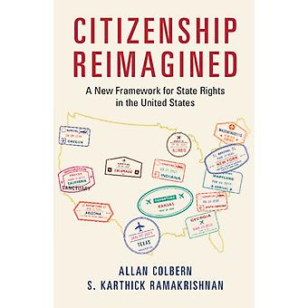 Citizenship Reimagined by Colbern & Allan Arizona State UniversityRamakrishnan & S. Karthick University of California & Riverside