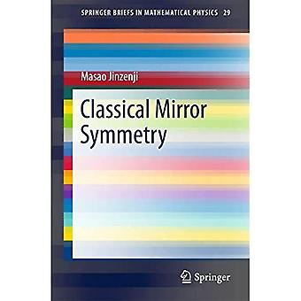 Classical Mirror Symmetry (SpringerBriefs in Mathematical Physics)