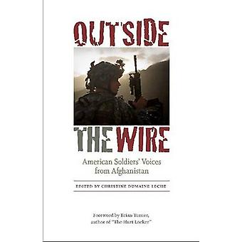 Outside the Wire - American Soldiers' Voices from Afghanistan by Chris