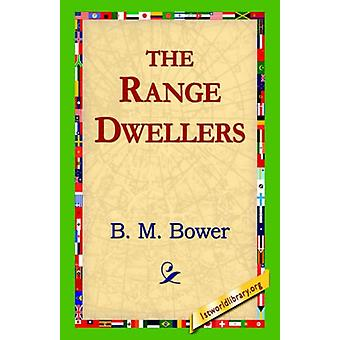 The Range Dwellers by B M Bower - 9781421810102 Book