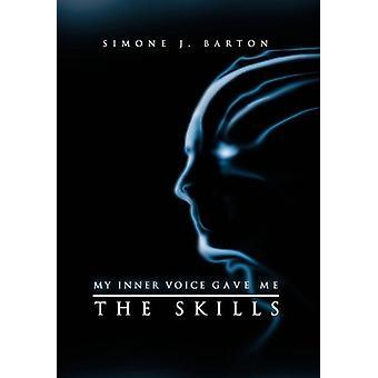 My Inner Voice Gave Me the Skills by Simone J Barton - 9781456872663