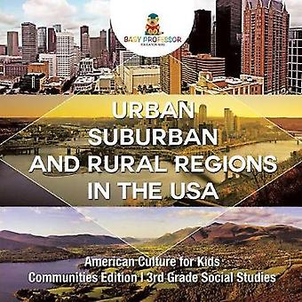 Urban - Suburban and Rural Regions in the USA American Culture for Ki