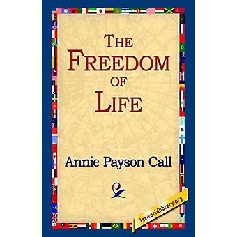 The Freedom of Life by Annie Payson Call - 9781595406088 Book