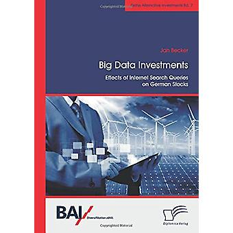 Big Data Investments - Effects of Internet Search Queries on German St